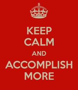 keep-calm-and-accomplish-more